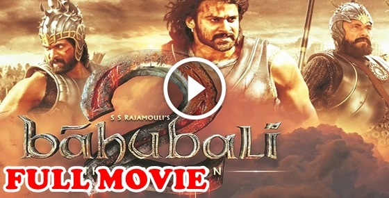 Bahubali 2 Full Movie Watch Online - Celebs & Fashion Mag