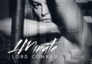 "Lord Conrad New Music Single ""1 MINUTE"" Is A Tribute To His Personality"