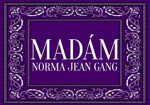 Madam Norma Jean Gang !  California's favorite New unisex apparel brand  for celebrities and Bosses